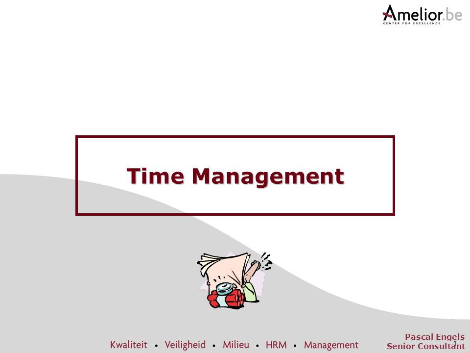 1 Time Management Pascal Engels Senior Consultant