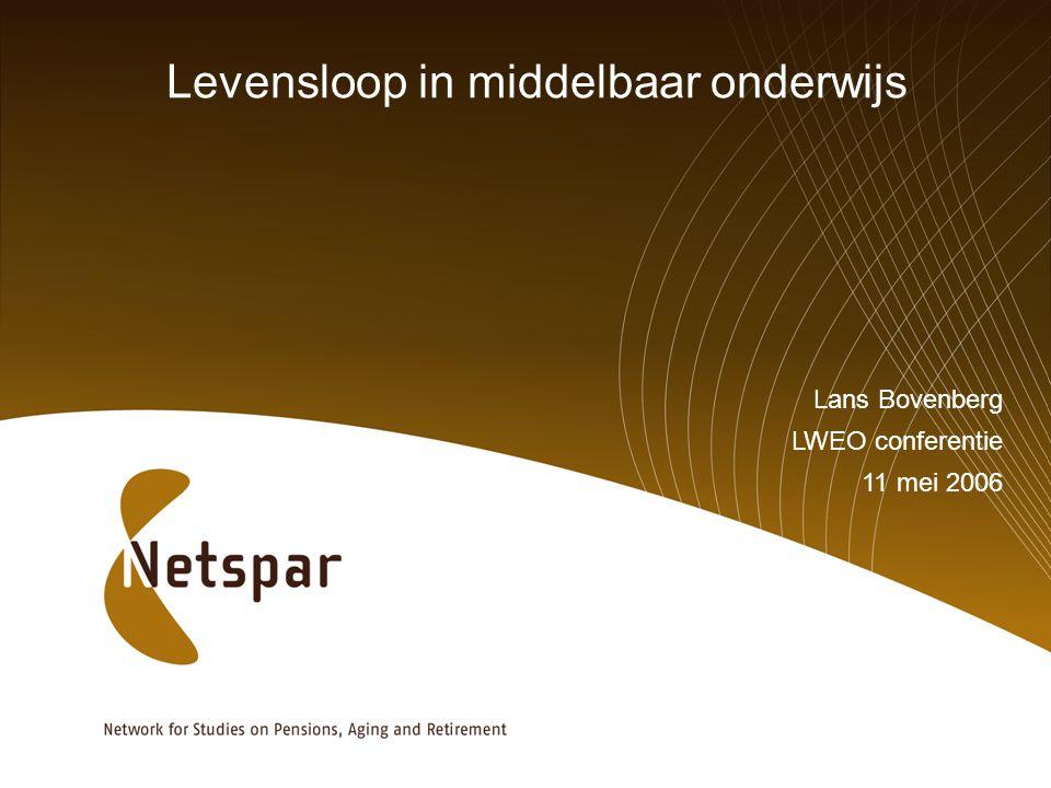 Levensloop in middelbaar onderwijs Lans Bovenberg LWEO conferentie 11 mei 2006
