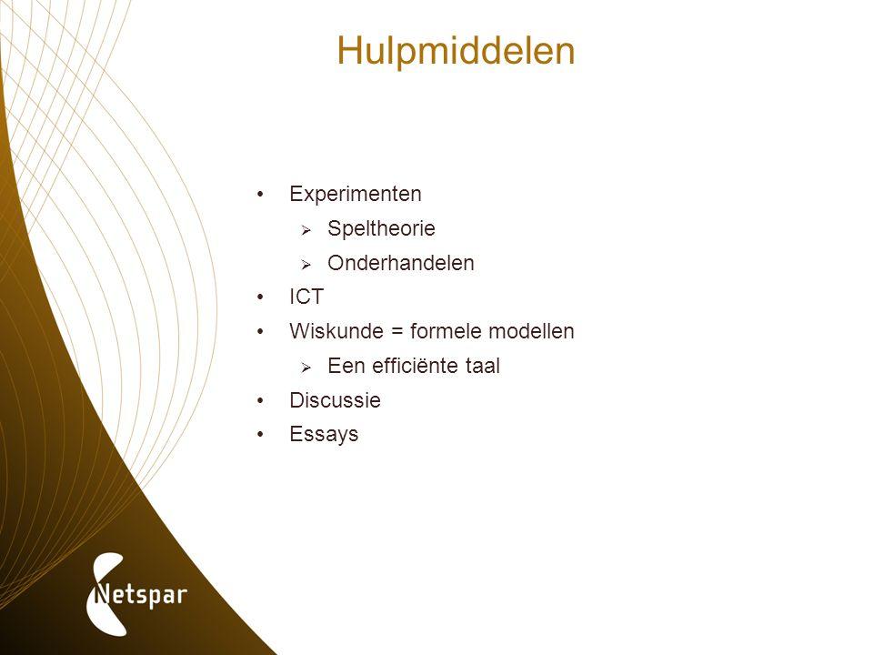 Hulpmiddelen Experimenten  Speltheorie  Onderhandelen ICT Wiskunde = formele modellen  Een efficiënte taal Discussie Essays