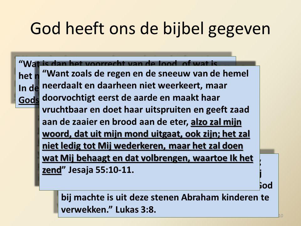 """God heeft ons de bijbel gegeven """"Wat is dan het voorrecht van de Jood, of wat is het nut van de besnijdenis? Velerlei in elk opzicht. In de eerste pla"""