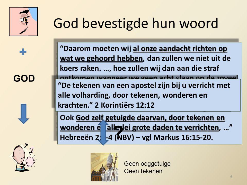 God bevestigde hun woord + GOD al onze aandacht richten op wat we gehoord hebben die begonnen is met de woorden van de Heeren die voor ons bevestigd w