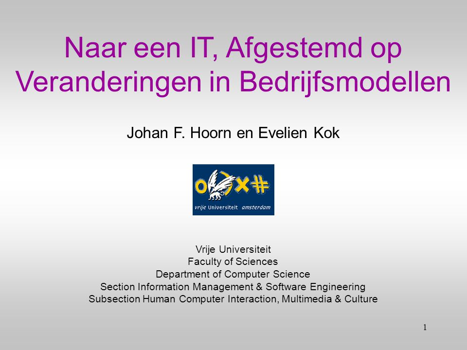 1 Vrije Universiteit Faculty of Sciences Department of Computer Science Section Information Management & Software Engineering Subsection Human Computer Interaction, Multimedia & Culture Johan F.