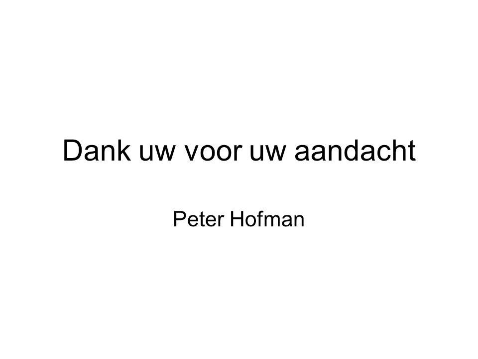 Dank uw voor uw aandacht Peter Hofman