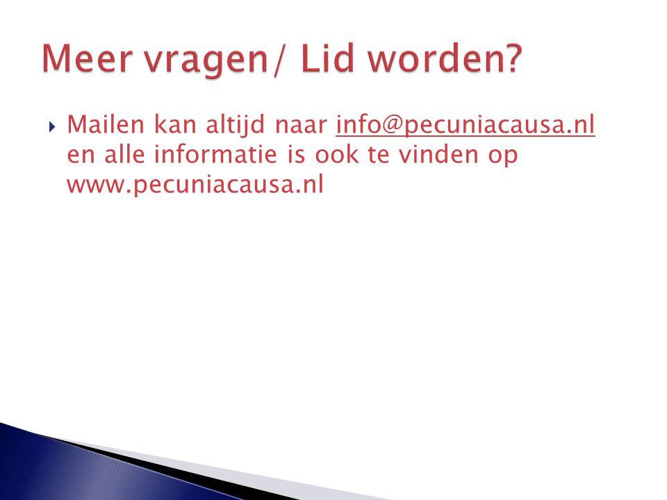  Mailen kan altijd naar info@pecuniacausa.nl en alle informatie is ook te vinden op www.pecuniacausa.nlinfo@pecuniacausa.nl