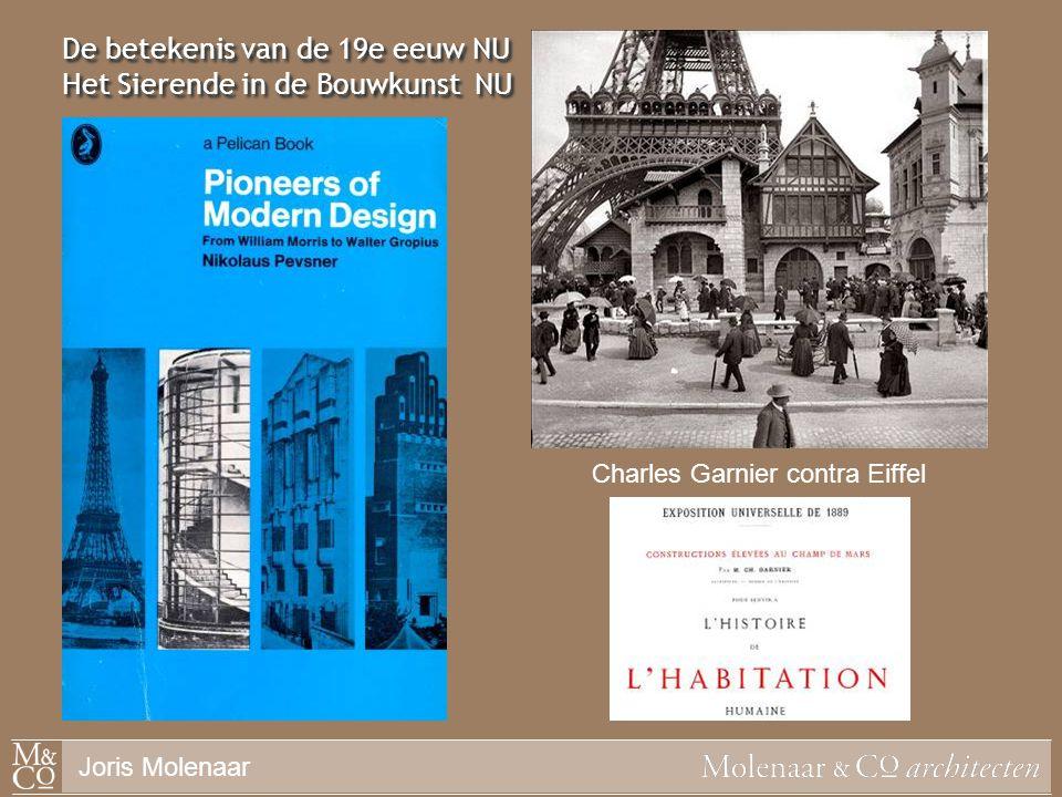De betekenis van de 19e eeuw NU Het Sierende in de Bouwkunst NU Charles Garnier contra Eiffel Joris Molenaar