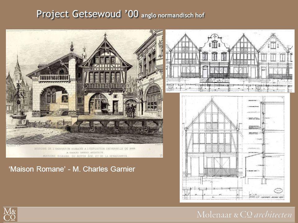Project Getsewoud '00 anglo normandisch hof 'Maison Romane' - M. Charles Garnier