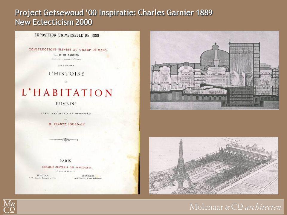 Project Getsewoud '00 Inspiratie: Charles Garnier 1889 New Eclecticism 2000