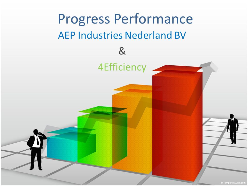 Progress Performance AEP Industries Nederland BV & 4Efficiency