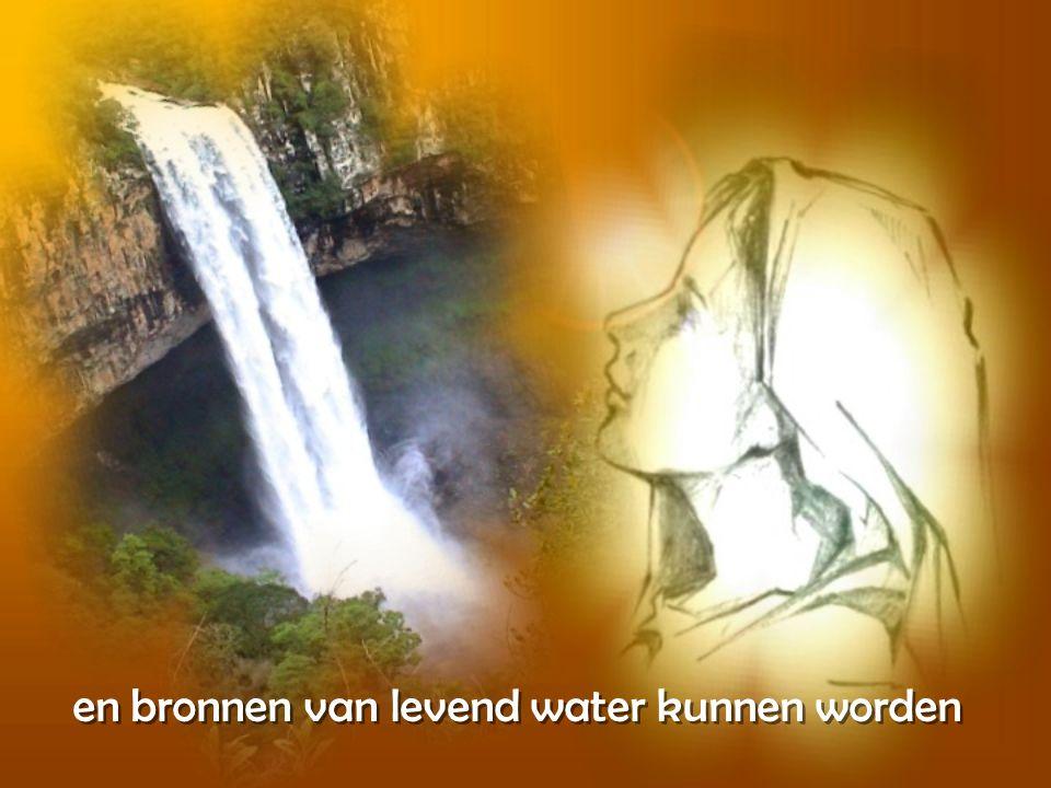 en bronnen van levend water kunnen worden