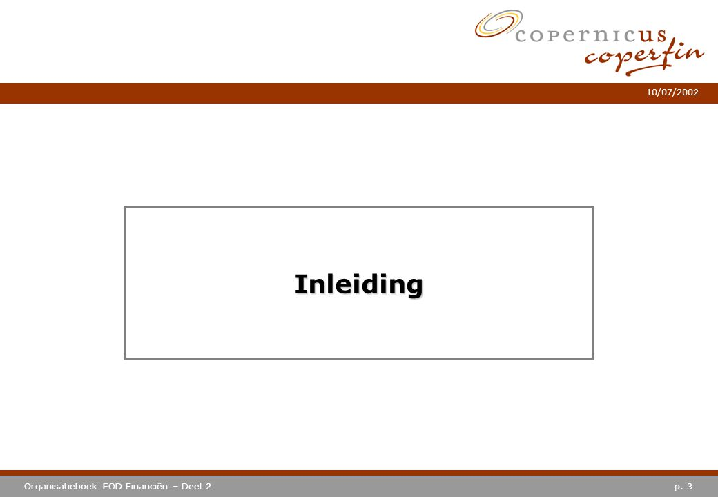 p. 3Organisatieboek FOD Financiën – Deel 2 10/07/2002 Inleiding
