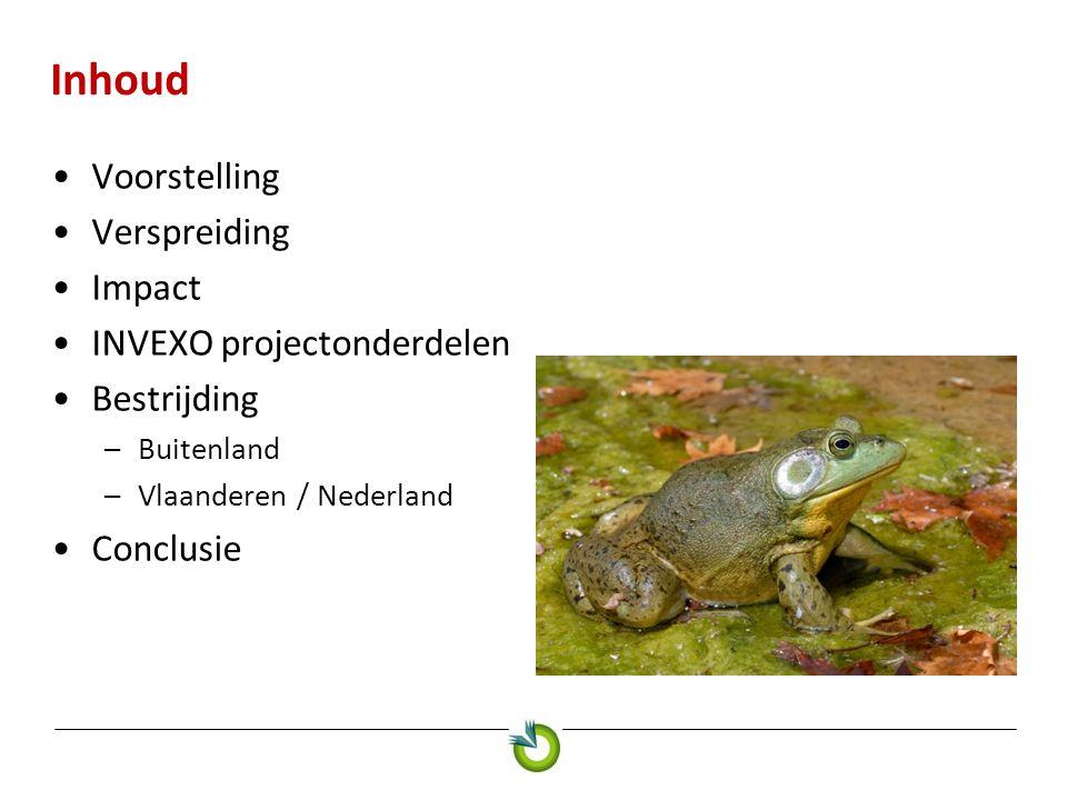 Inhoud Voorstelling Verspreiding Impact INVEXO projectonderdelen Bestrijding –Buitenland –Vlaanderen / Nederland Conclusie