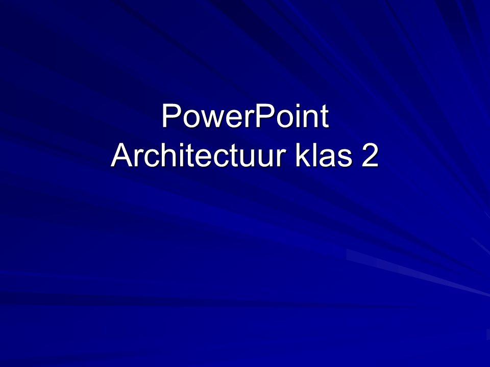 PowerPoint Architectuur klas 2