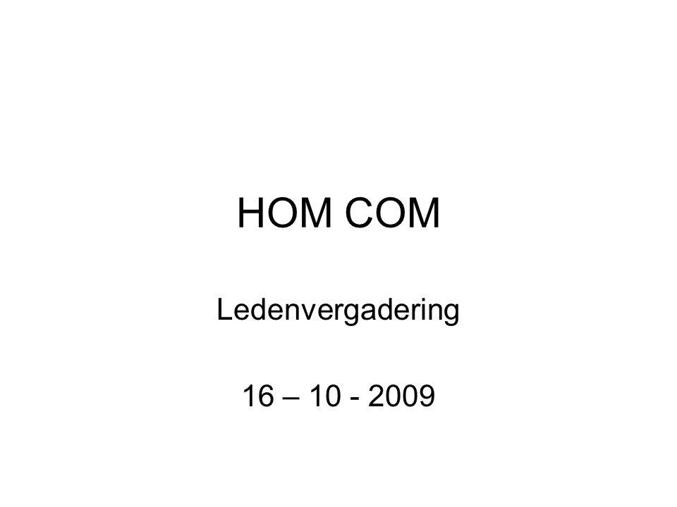 HOM COM Ledenvergadering 16 – 10 - 2009