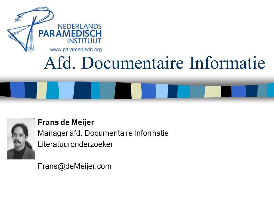 Afd. Documentaire Informatie Frans de Meijer Manager afd. Documentaire Informatie Literatuuronderzoeker Frans@deMeijer.com