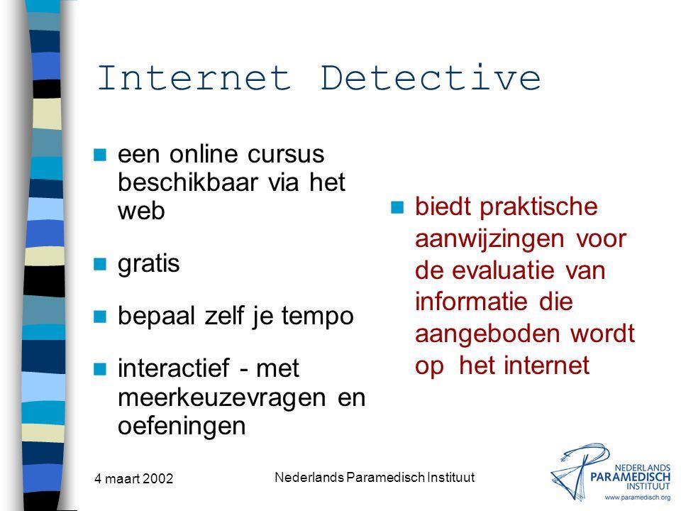 4 maart 2002 Nederlands Paramedisch Instituut Internet Detective een online cursus beschikbaar via het web gratis bepaal zelf je tempo interactief - m