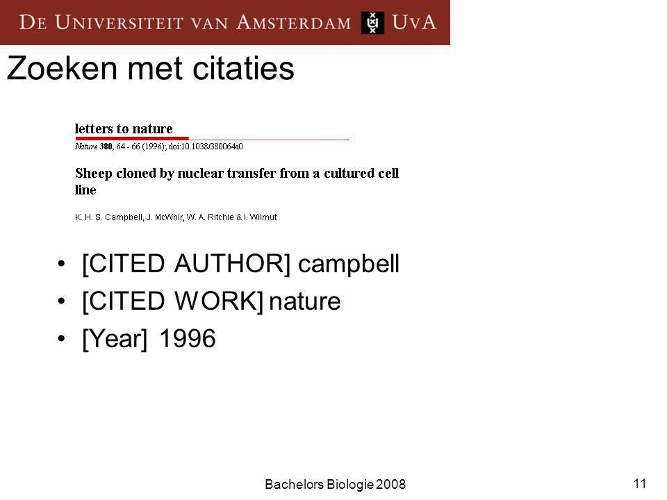 Bachelors Biologie 2008 11 Zoeken met citaties [CITED AUTHOR] campbell [CITED WORK] nature [Year] 1996