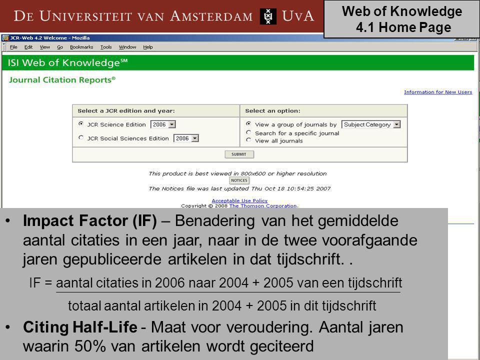 Bachelors Biologie 2008 14 Web of Knowledge 4.1 Home Page Journal ranking, impactfactor Waardering van tijdschriften.