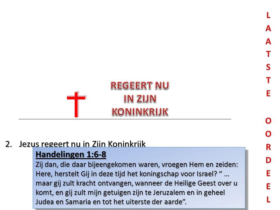 Handelingen 1:6-8 Zij dan, die daar bijeengekomen waren, vroegen Hem en zeiden: Here, herstelt Gij in deze tijd het koningschap voor Israel.