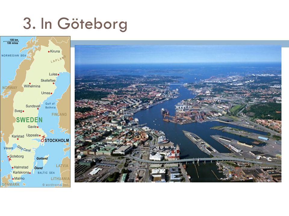 3. In Göteborg