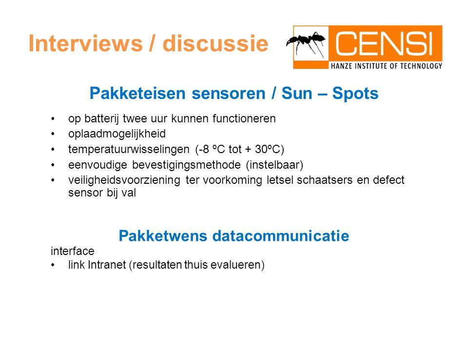 Pakketeisen sensoren / Sun – Spots op batterij twee uur kunnen functioneren oplaadmogelijkheid temperatuurwisselingen (-8 ºC tot + 30ºC) eenvoudige bevestigingsmethode (instelbaar) veiligheidsvoorziening ter voorkoming letsel schaatsers en defect sensor bij val Pakketwens datacommunicatie interface link Intranet (resultaten thuis evalueren)