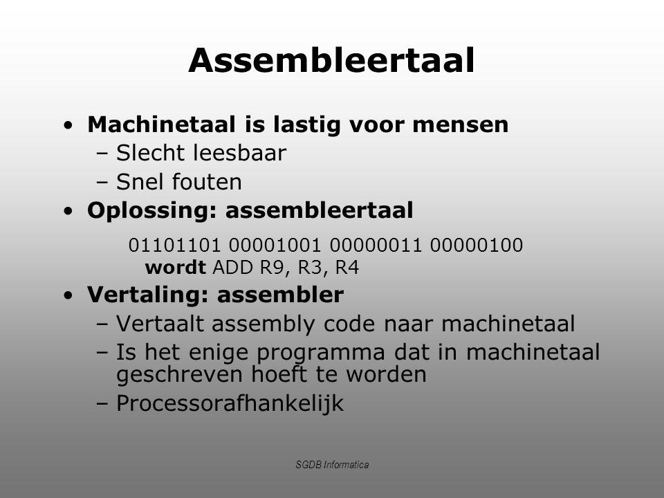 SGDB Informatica Assembleertaal Machinetaal is lastig voor mensen –Slecht leesbaar –Snel fouten Oplossing: assembleertaal 01101101 00001001 00000011 0