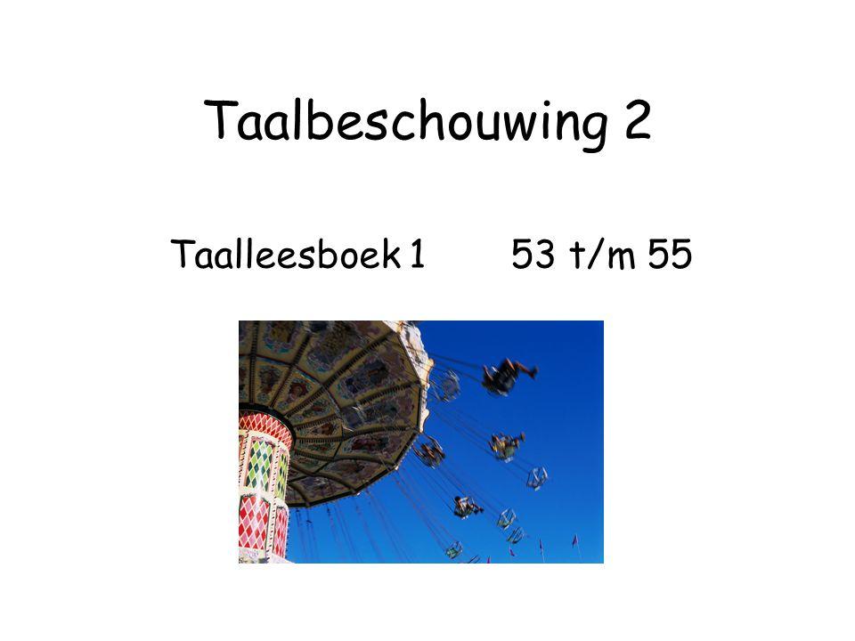 Taalbeschouwing 2 Taalleesboek 1 53 t/m 55