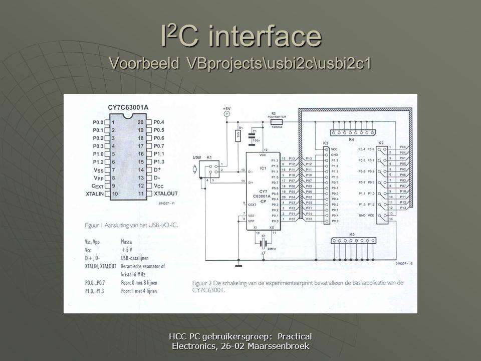 HCC PC gebruikersgroep: Practical Electronics, 26-02 Maarssenbroek I 2 C interface Voorbeeld VBprojects\usbi2c\usbi2c1