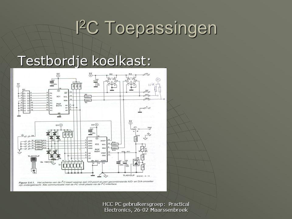 HCC PC gebruikersgroep: Practical Electronics, 26-02 Maarssenbroek I 2 C Toepassingen Testbordje koelkast: