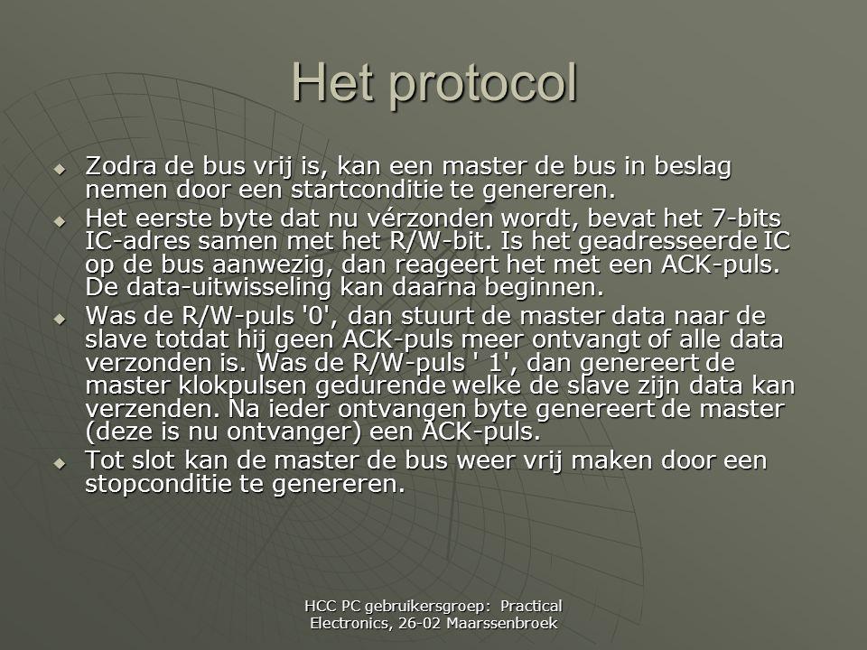 HCC PC gebruikersgroep: Practical Electronics, 26-02 Maarssenbroek Het protocol  Zodra de bus vrij is, kan een master de bus in beslag nemen door een startconditie te genereren.