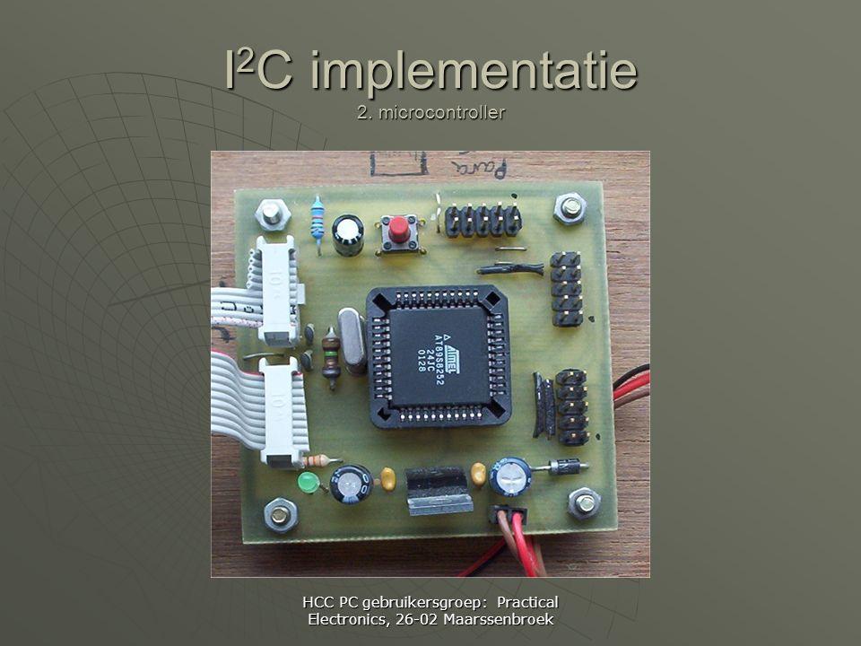 HCC PC gebruikersgroep: Practical Electronics, 26-02 Maarssenbroek I 2 C implementatie 2.