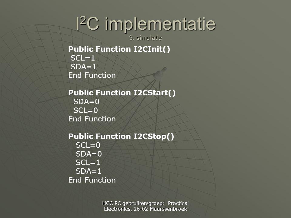 HCC PC gebruikersgroep: Practical Electronics, 26-02 Maarssenbroek I 2 C implementatie 3.