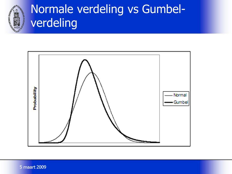 Normale verdeling vs Gumbel- verdeling 5 maart 2009