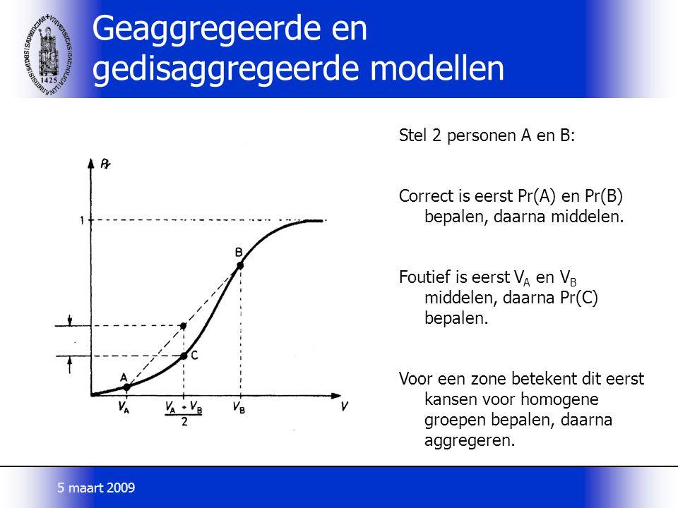 Geaggregeerde en gedisaggregeerde modellen Stel 2 personen A en B: Correct is eerst Pr(A) en Pr(B) bepalen, daarna middelen. Foutief is eerst V A en V