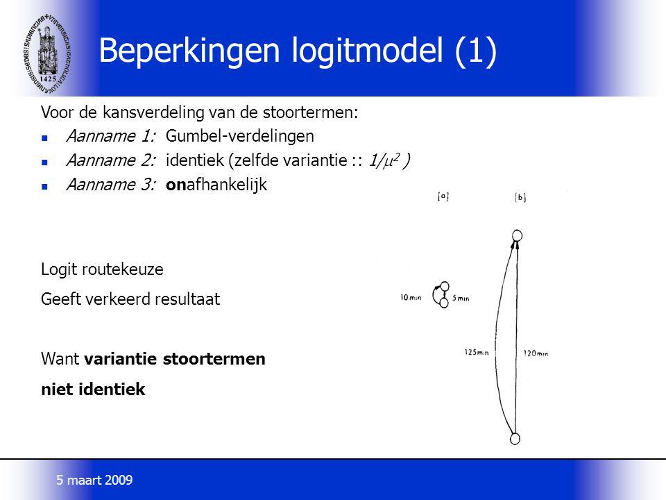 Beperkingen logitmodel (1) Voor de kansverdeling van de stoortermen: Aanname 1: Gumbel-verdelingen Aanname 2: identiek (zelfde variantie :: 1/  2 ) A