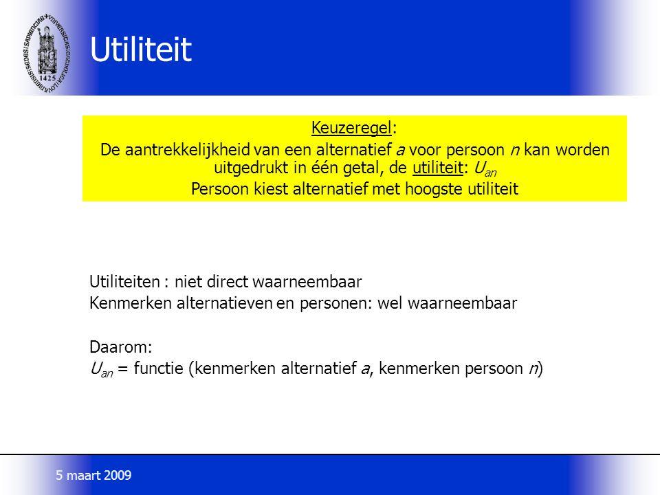 Utiliteiten : niet direct waarneembaar Kenmerken alternatieven en personen: wel waarneembaar Daarom: U an = functie (kenmerken alternatief a, kenmerke
