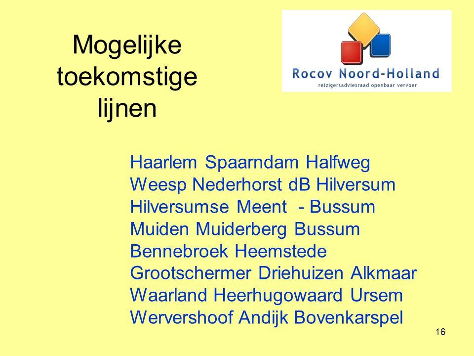 16 Mogelijke toekomstige lijnen Haarlem Spaarndam Halfweg Weesp Nederhorst dB Hilversum Hilversumse Meent - Bussum Muiden Muiderberg Bussum Bennebroek