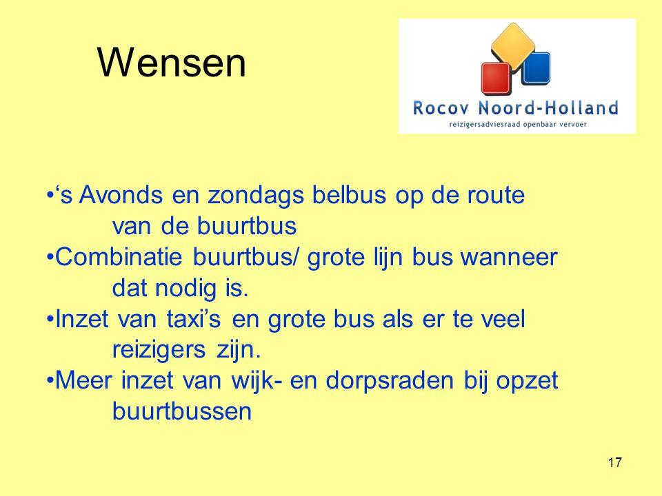 17 Wensen 's Avonds en zondags belbus op de route van de buurtbus Combinatie buurtbus/ grote lijn bus wanneer dat nodig is. Inzet van taxi's en grote