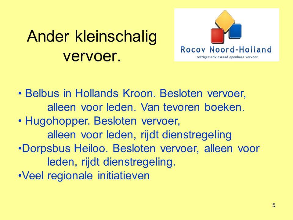 5 Ander kleinschalig vervoer. Belbus in Hollands Kroon. Besloten vervoer, alleen voor leden. Van tevoren boeken. Hugohopper. Besloten vervoer, alleen
