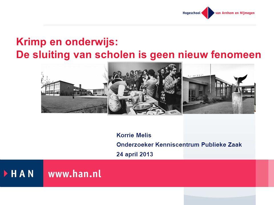Krimp en onderwijs: De sluiting van scholen is geen nieuw fenomeen Korrie Melis Onderzoeker Kenniscentrum Publieke Zaak 24 april 2013