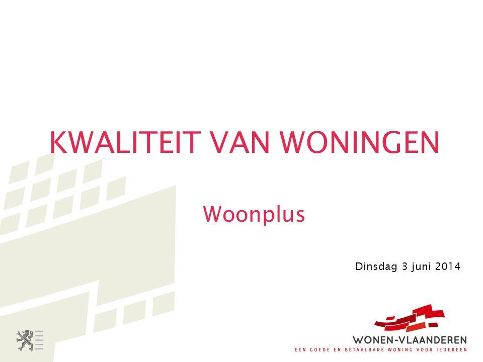 KWALITEIT VAN WONINGEN Woonplus Dinsdag 3 juni 2014