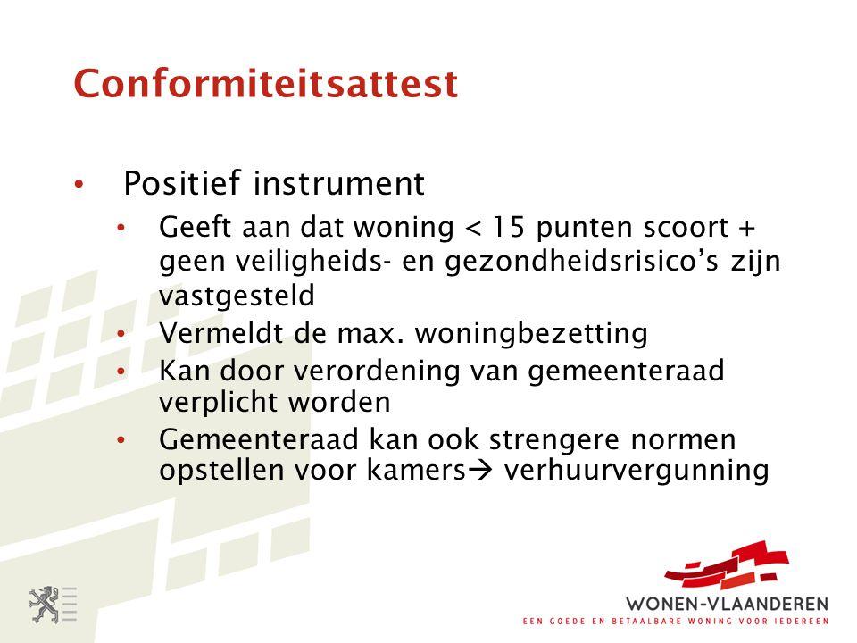 Positief instrument Geeft aan dat woning < 15 punten scoort + geen veiligheids- en gezondheidsrisico's zijn vastgesteld Vermeldt de max. woningbezetti