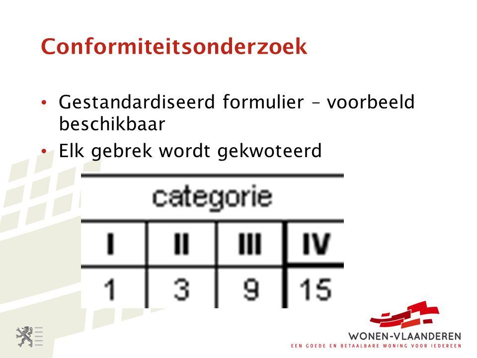 Conformiteitsonderzoek Gestandardiseerd formulier – voorbeeld beschikbaar Elk gebrek wordt gekwoteerd