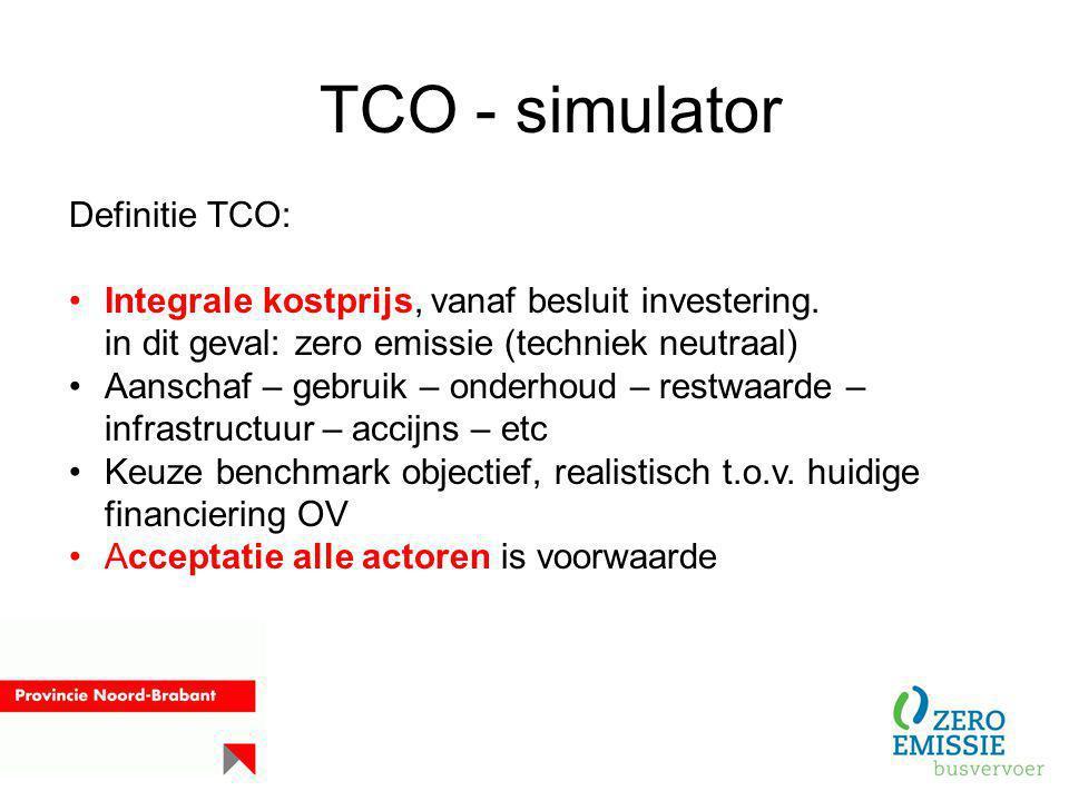 TCO - simulator Definitie TCO: Integrale kostprijs, vanaf besluit investering. in dit geval: zero emissie (techniek neutraal) Aanschaf – gebruik – ond