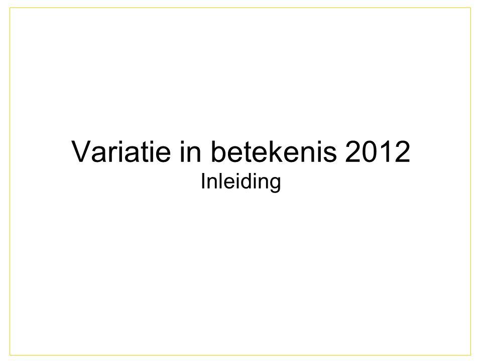 Variatie in betekenis 2012 Inleiding