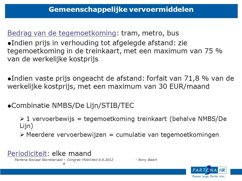 Partena Sociaal Secretariaat – Congres Mobiliteit 6.6.2012- Rony Baert 6 Gemeenschappelijke vervoermiddelen Bedrag van de tegemoetkoming: tram, metro,