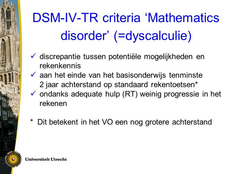 Vier fenotypes van dyscalculie  procedurele dyscalculie (fouten in uitvoeren van rekenprocedures)  semantische geheugendyscalculie (niet geautomatiseerde rekenfeiten)  visuospatiële dyscalculie (problemen met inzicht in en notie van ruimte: plaatsen van getallen op getallenlijn, cijfers in grote getallen verwisselen, meetkunde)  getallenkennisdyscalculie (tekort aan inzicht in getallensysteem)