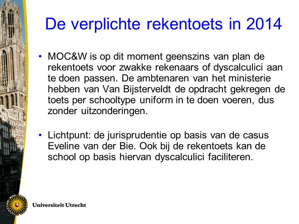 De verplichte rekentoets in 2014 MOC&W is op dit moment geenszins van plan de rekentoets voor zwakke rekenaars of dyscalculici aan te doen passen. De