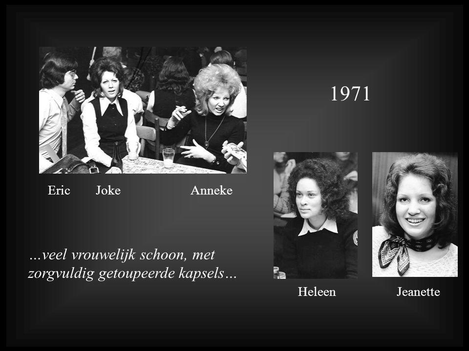 1971 Eric Joke Anneke Heleen Jeanette …veel vrouwelijk schoon, met zorgvuldig getoupeerde kapsels…