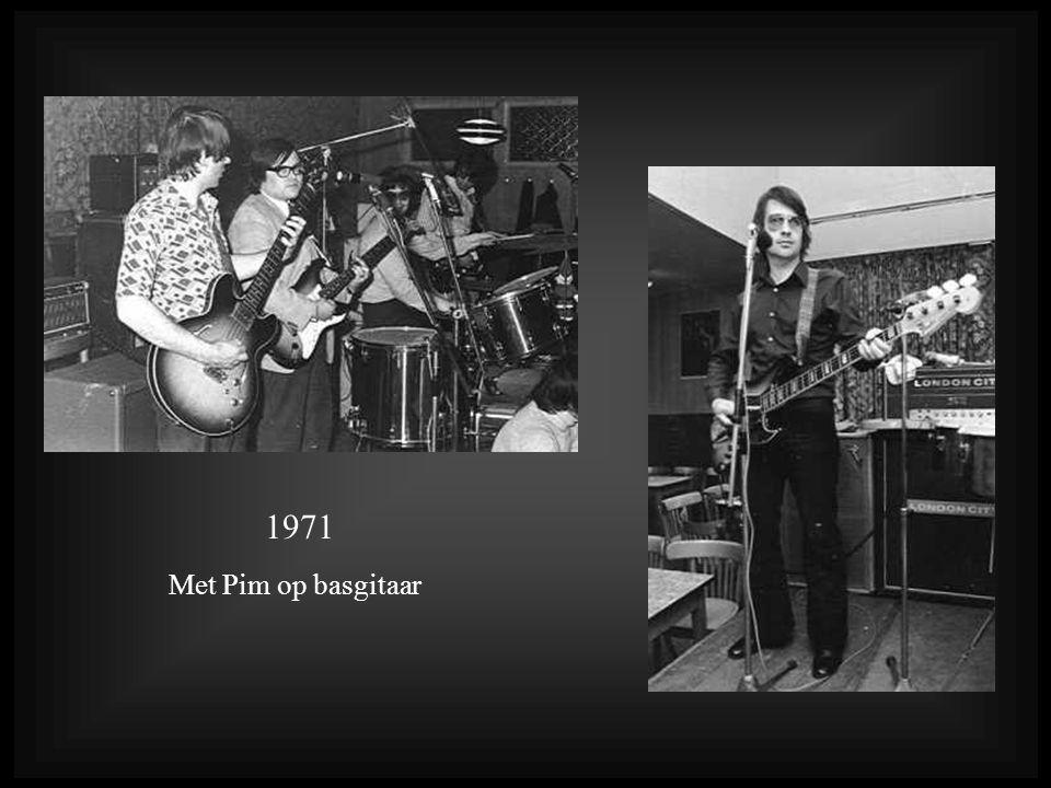 Met Pim op basgitaar 1971