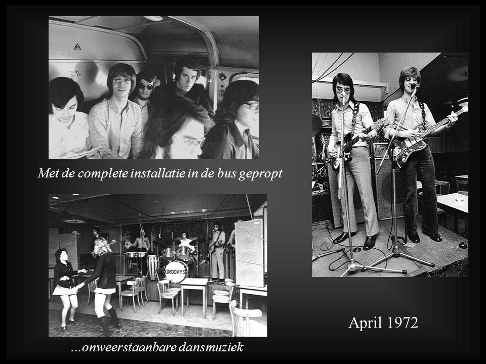 April 1972 Met de complete installatie in de bus gepropt …onweerstaanbare dansmuziek